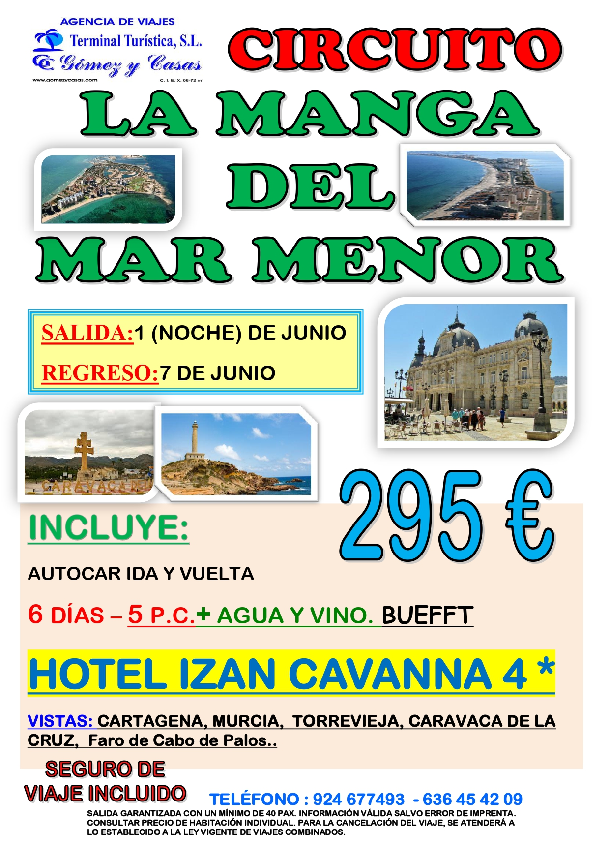 La Manga del Mar Menor. ALTERNATIVA AL IMSERSO. Del 1 al 7 de Junio